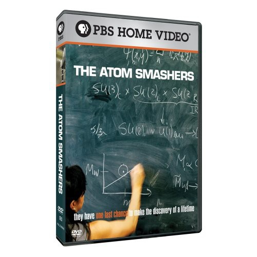 Independent Lens: The Atom Smashers [Documentary]
