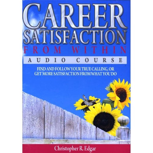 Career Satisfaction from Within Audio Course
