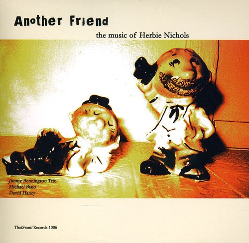 Another Friend: The Music of Herbie Nichols