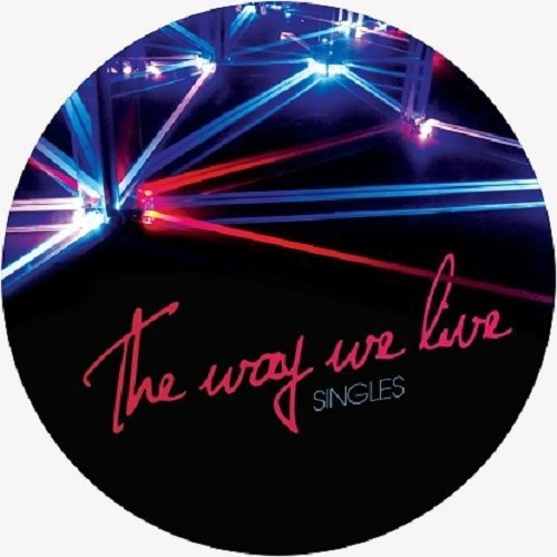The Way We Live Singles