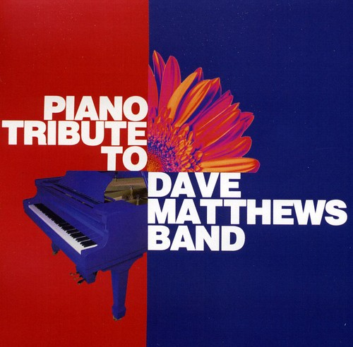 Piano Tribute to Dave Matthews Band /  Various