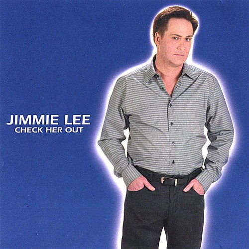 Jimmie Lee- Check Her Out
