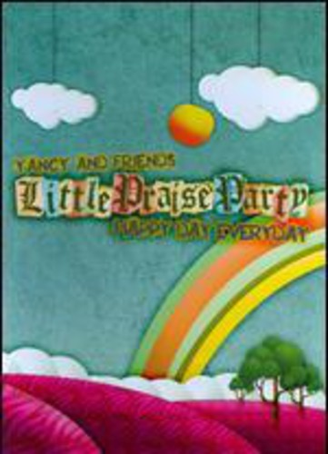 Yancy /  Little Praise Party Happy Day Everyday