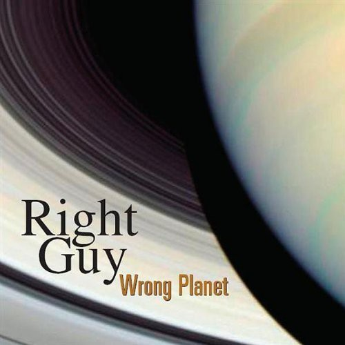 Right Guy Wrong Planet