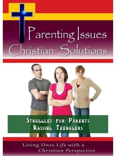 Struggles for Parents Raising Teenagers
