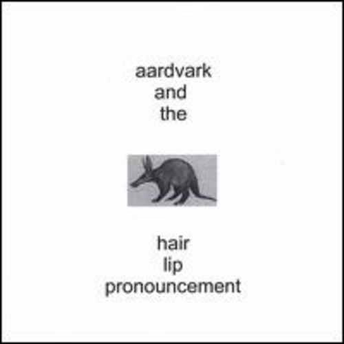 Aardvark & the Hair Lip Pronouncement