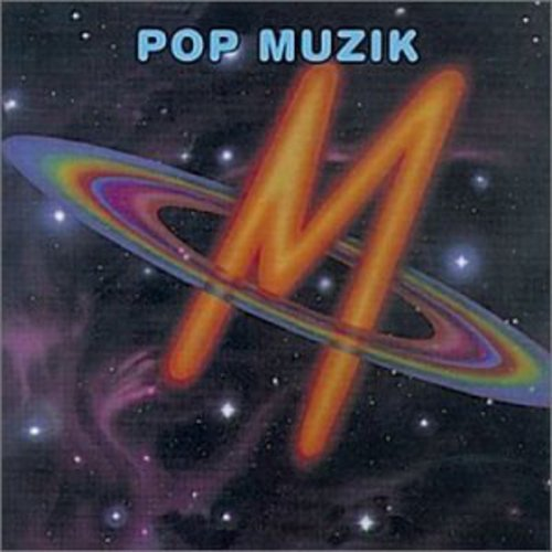 Pop Muzik  (New York - London - Paris - Munich)