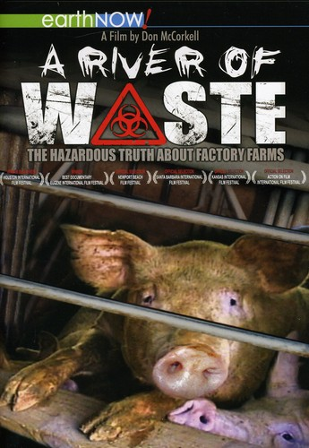 River of Waste: Hazardous Truth About Factory Farm
