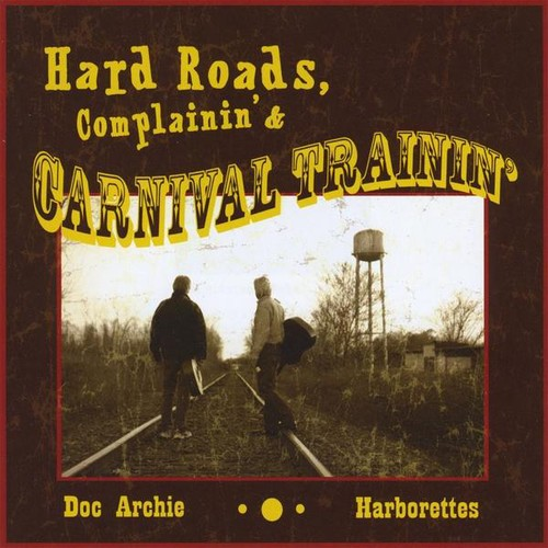 Hard Roads Complainin & Carnival Training