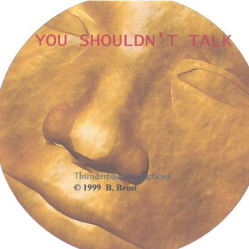 You Shouldn't Talk