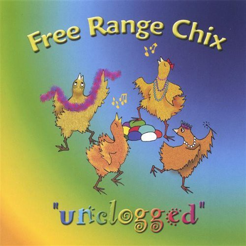 Free Range Chix Unclogged