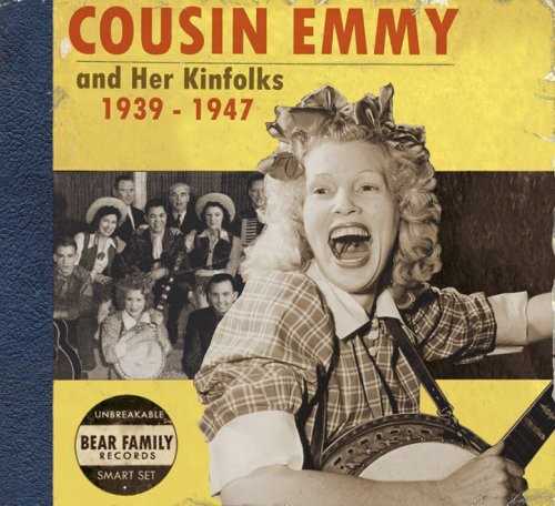 Cousin Emmy & Her Kinfolks 1939-1947