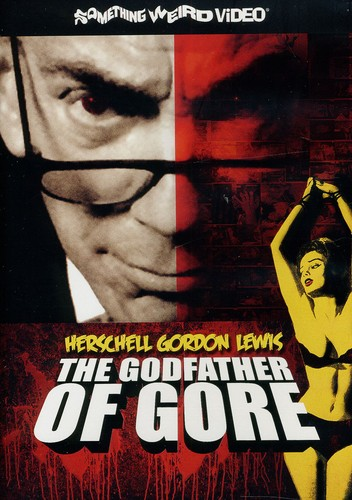 Godfather of Gore: Herschell Gordan Lewis