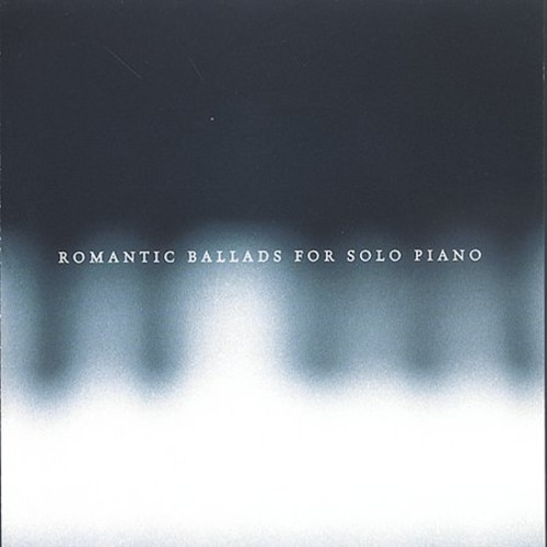 Romantic Ballads for Solo Piano