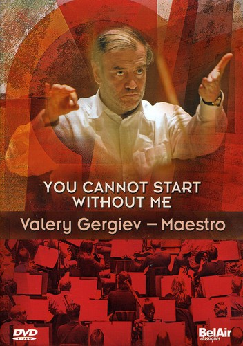 You Cannot Start Without Me: Valery Gergiev, Maeso