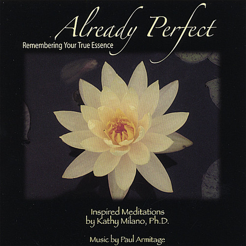 Already Perfect: Remembering Your True Essence