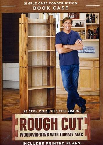 Rough Cut - Woodworking With Tommy Mac: Season 2, ThroughMortise-And-Tenon Bookcase [Printed Plans]