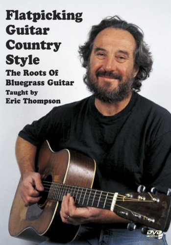 Flatpicking Guitar Country Style: Roots Bluegrass