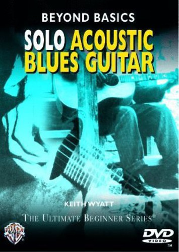 Beyond Basics: Solo Acoustic Blues [Instructional]