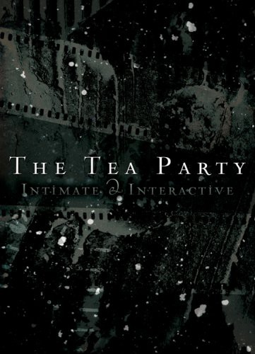 The Tea Party: Live: Intimate and Interactive