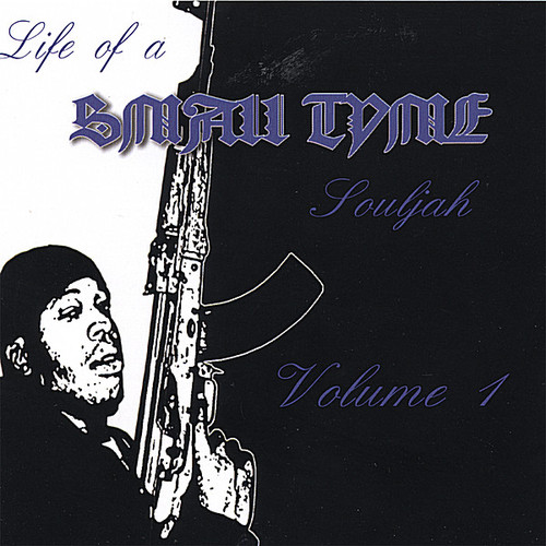 Life of a Smalltyme Souljah 1