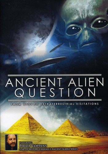 Ancient Alien Question: From UFOs to Extraterrestrial Visitations