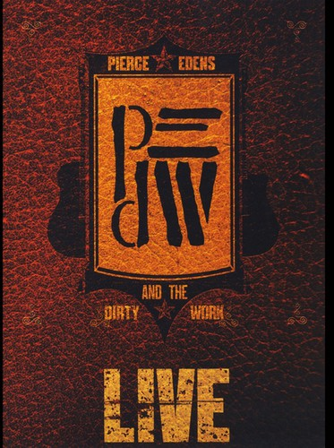 Pierce Edens & the Dirty Work-Live (DVD)
