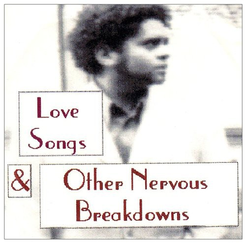 Love Songs & Other Nervous Breakdowns