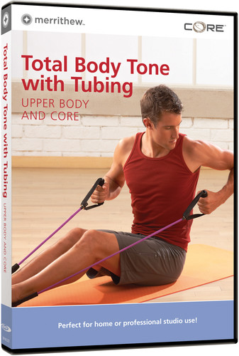 Total Body Toning with Tubing: Upper Body & Core