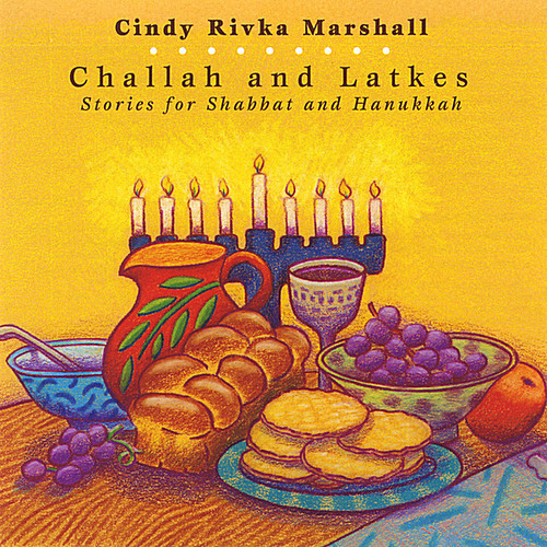 Challah & Latkes: Stories for Shabbat & Hanukkah