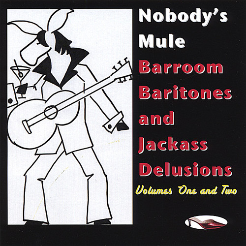 2-Barroom Baritones & Jackass Delusions 1