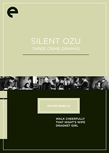Silent Ozu: Three Crime Dramas (Eclipse Series 42)