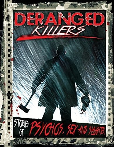 Deranged Killers: Stories of Psychos Sex