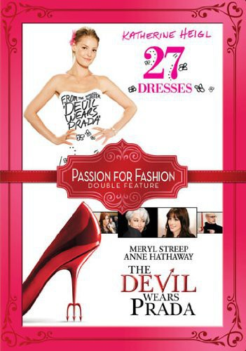 27 Dresses /  Devil Wears Prada