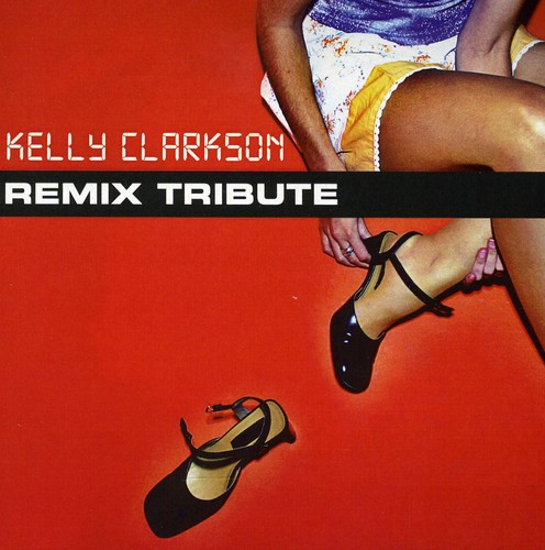 Kelly Clarkson Remix Tribute /  Various