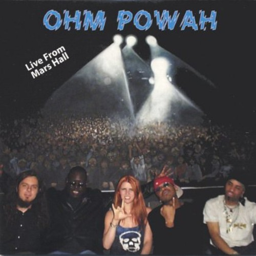 Ohm Powah Live from Mars Hall