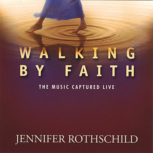 Walking By Faith: The Music Captured Live
