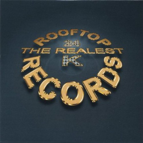 Rooftop Records-24K the Realest