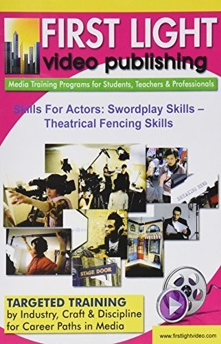 Swordplay Skills - Theatrical Fencing Skills: Skil