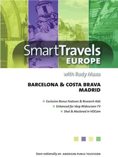 Smart Travels Europe With Rudy Maxa: Barcelona And Costa Brava/ Madrid