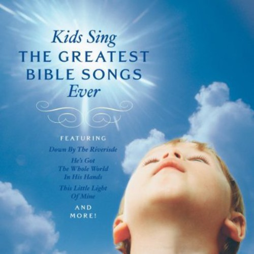 Kinds Sing the Greatest Bible Songs Ever /  Various