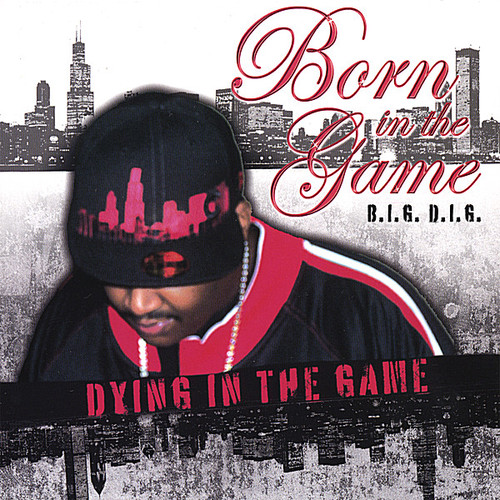 Born in the Game Dying in the Game