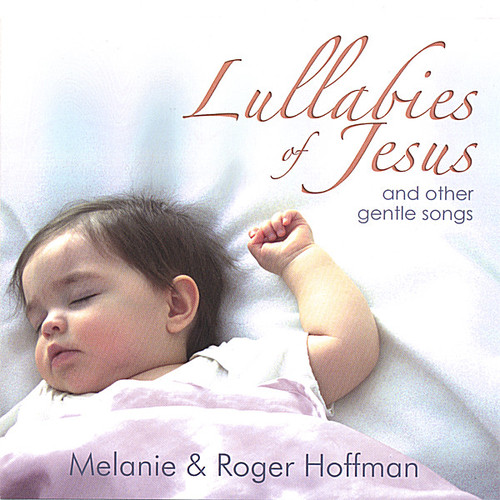 Lullabies of Jesus & Other Gentle Songs