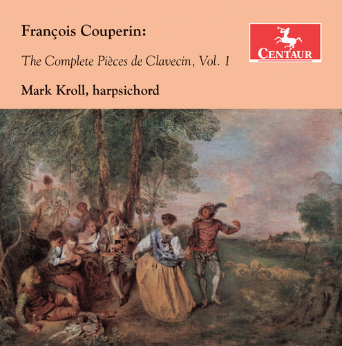 Francois Couperin: The Complete Pieces de Clavecin 1