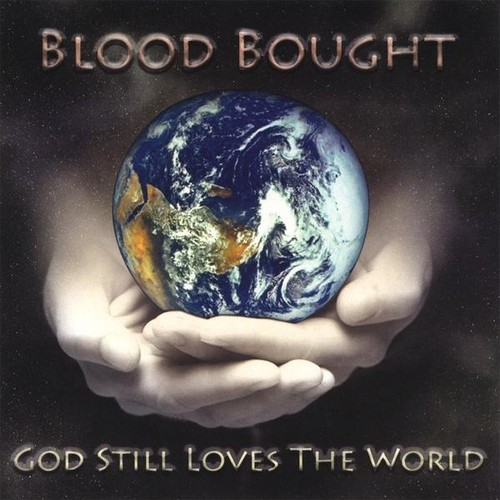 Blood Bought : God Still Loves the World