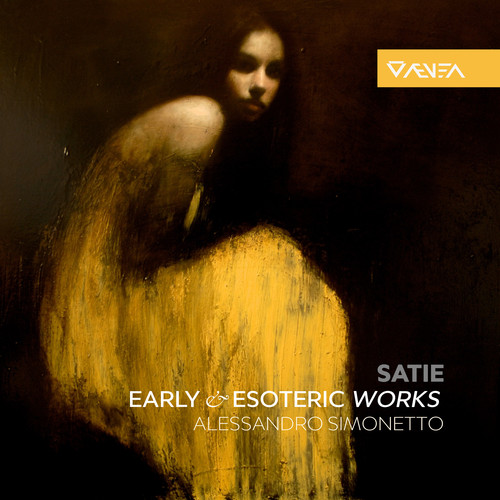 Erik Satie: Early & Esoteric Works