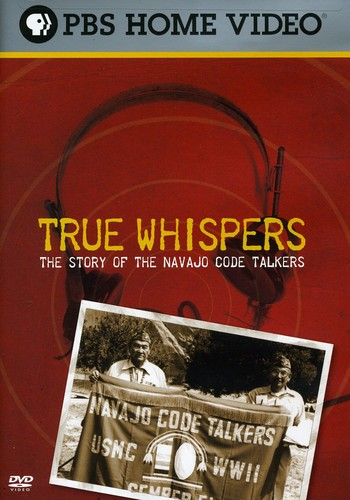 True Whispers: The Story Of Navajo Code Talkers