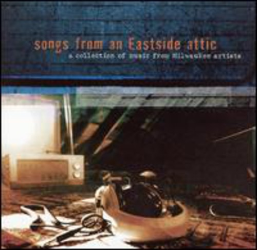 Songs from An Eastside Attic /  Various