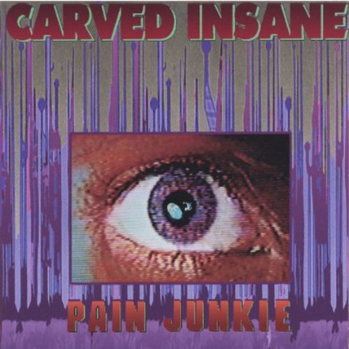 Carved Insane-Pain Junkie