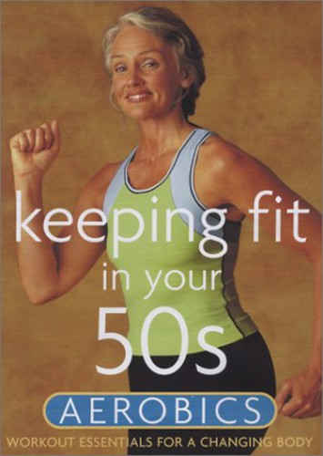 Keeping Fit In Your 50s: Aerobics [Exercise]